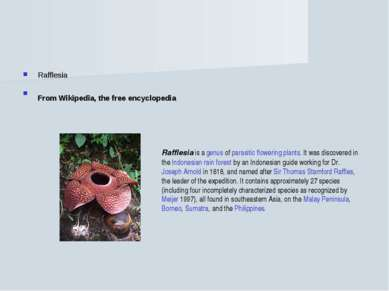 Rafflesia From Wikipedia, the free encyclopedia Rafflesia is a genus of paras...