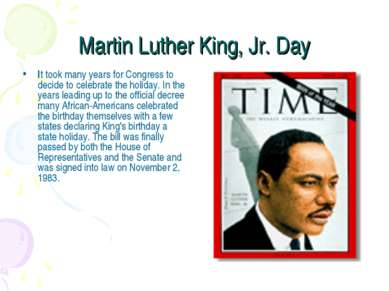 Martin Luther King, Jr. Day It took many years for Congress to decide to cele...