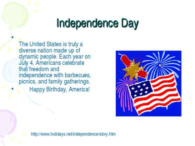 Independence Day The United States is truly a diverse nation made up of dynam...