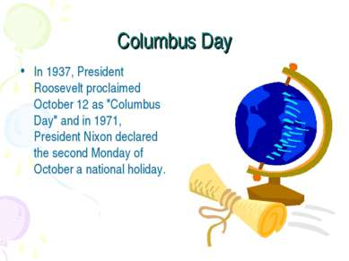 "Columbus Day In 1937, President Roosevelt proclaimed October 12 as ""Columbus ..."