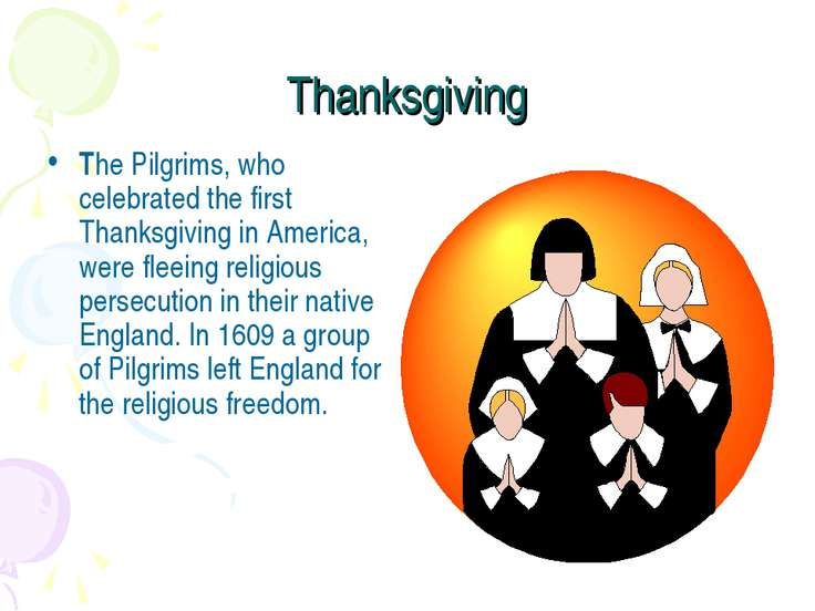 Thanksgiving The Pilgrims, who celebrated the first Thanksgiving in America, ...