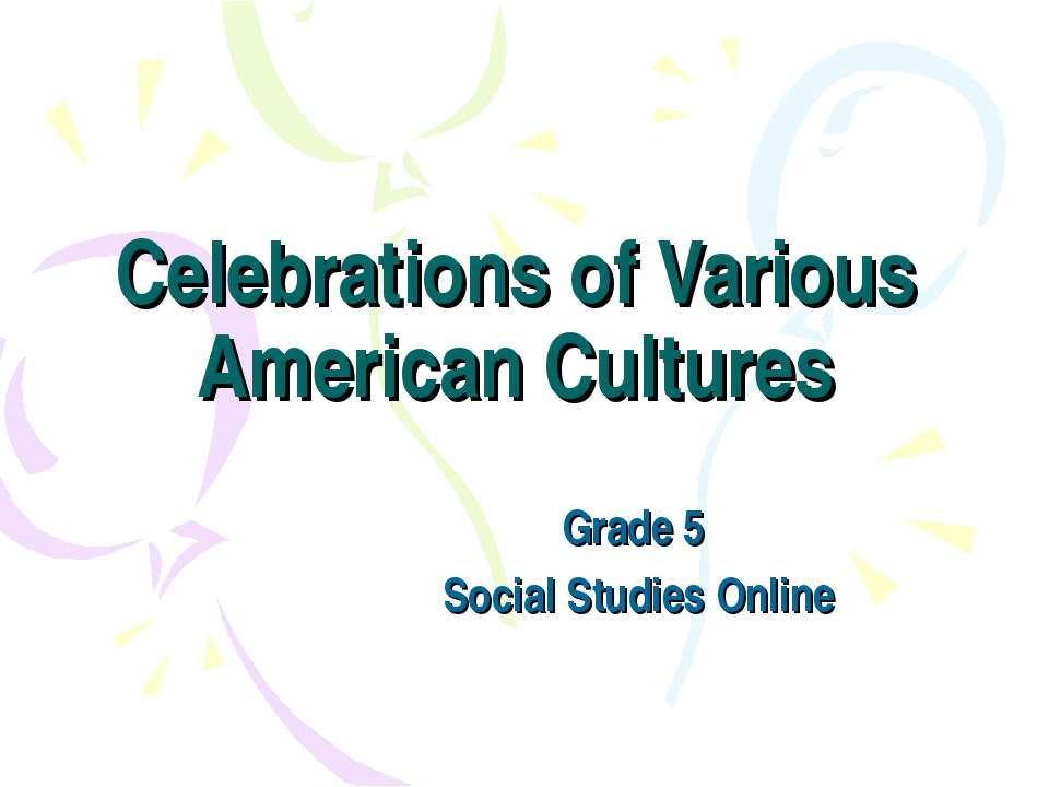 Celebrations of Various American Cultures Grade 5 Social Studies Online