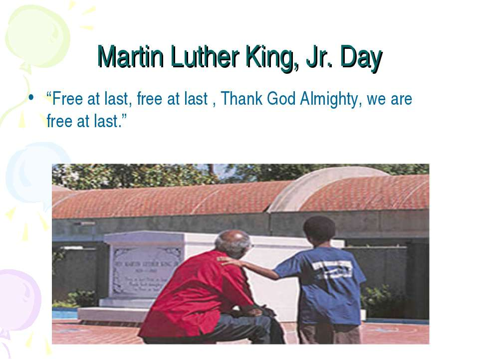 "Martin Luther King, Jr. Day ""Free at last, free at last , Thank God Almighty,..."