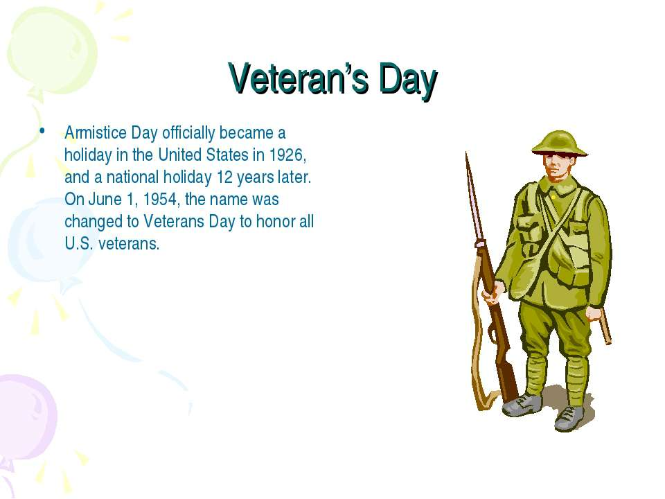 Veteran's Day Armistice Day officially became a holiday in the United States ...