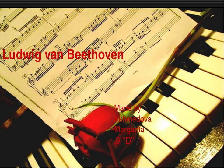 "Ludwig van Beethoven Made by Akhmedova Margarita 9 ""D"""