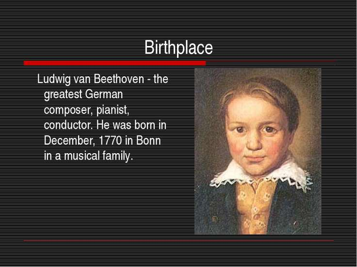 Birthplace Ludwig van Beethoven - the greatest German composer, pianist, cond...