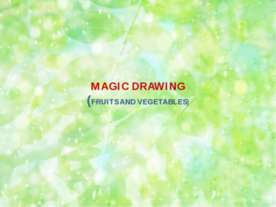 MAGIC DRAWING (FRUITS AND VEGETABLES)