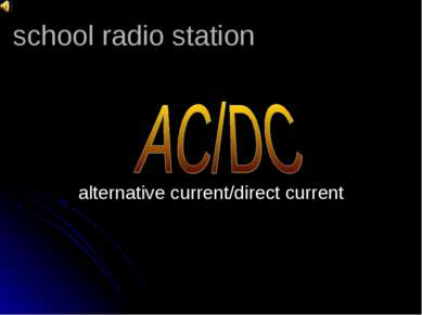 school radio station alternative current/direct current