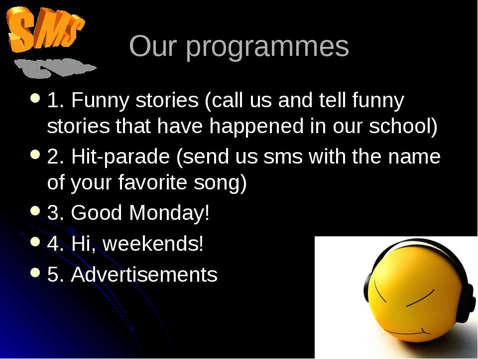 Our programmes 1. Funny stories (call us and tell funny stories that have hap...