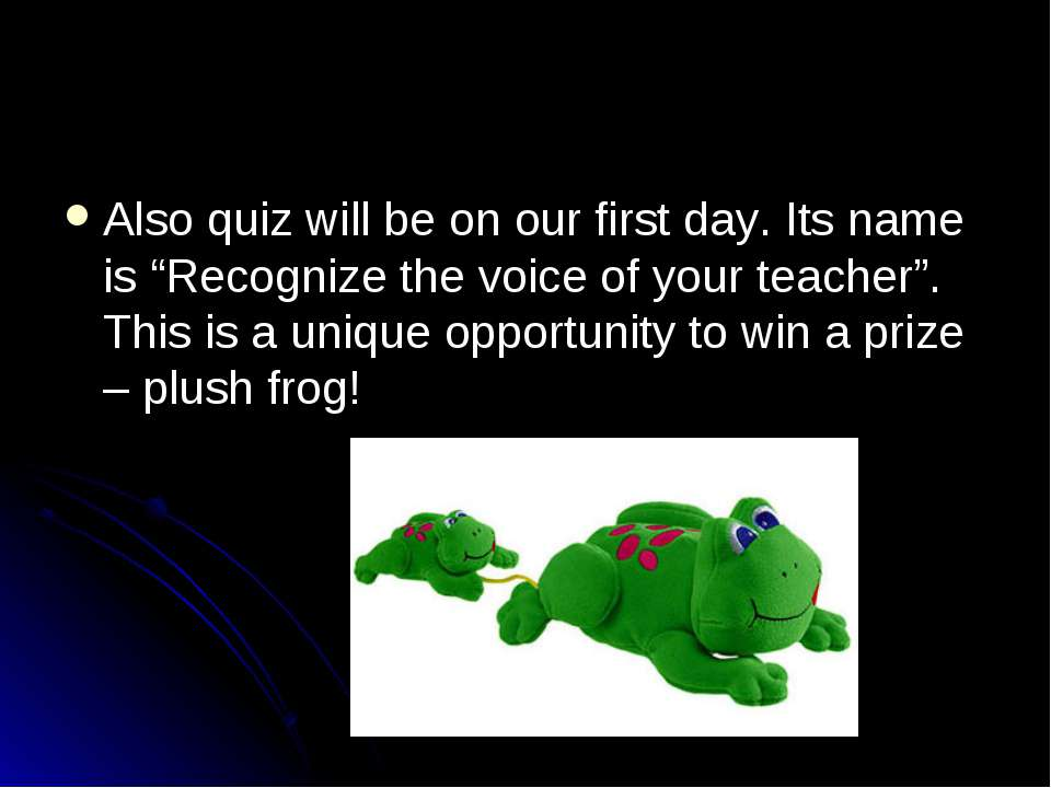 "Also quiz will be on our first day. Its name is ""Recognize the voice of your ..."