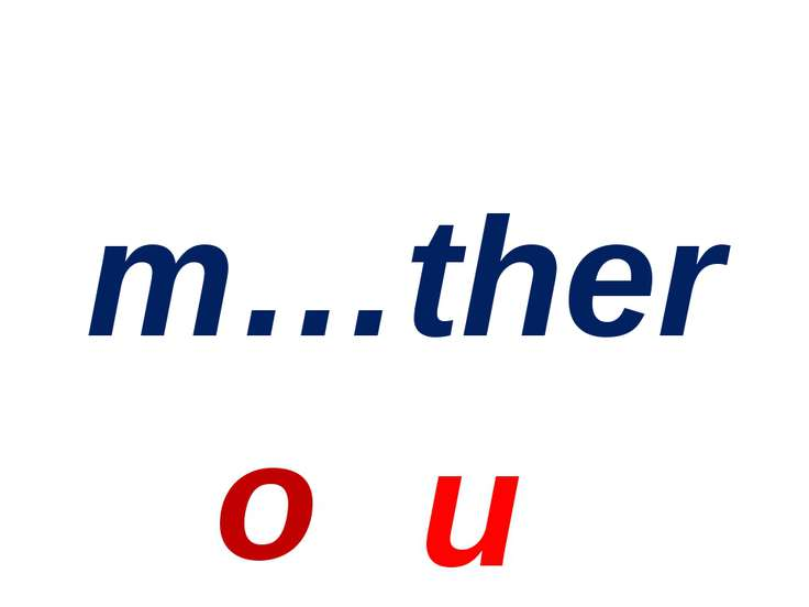 m…ther o u