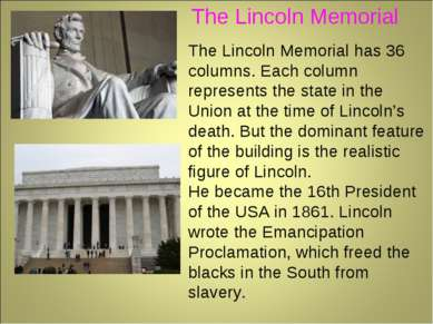 The Lincoln Memorial has 36 columns. Each column represents the state in the ...