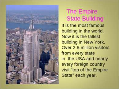 The Empire State Building It is the most famous building in the world. Now it...