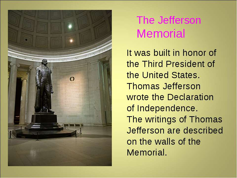 The Jefferson Memorial It was built in honor of the Third President of the Un...