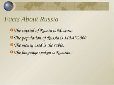 Facts About Russia The capital of Russia is Moscow. The population of Russia ...