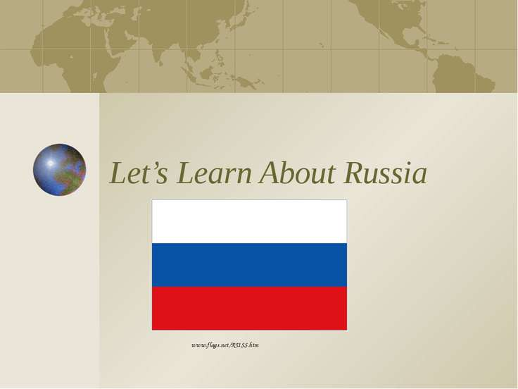Let's Learn About Russia www.flags.net/RUSS.htm