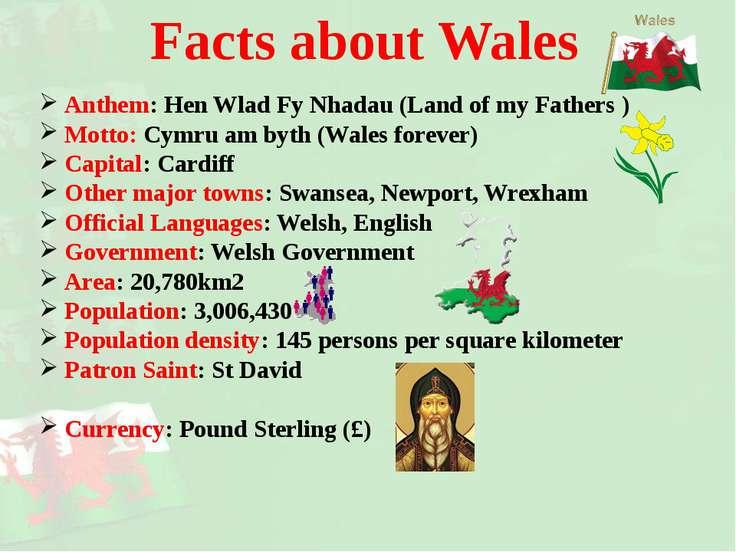 Anthem: Hen Wlad Fy Nhadau (Land of my Fathers ) Motto: Cymru am byth (Wales ...