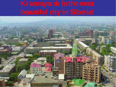 Krasnoyarsk is the most beautiful city in Siberia!