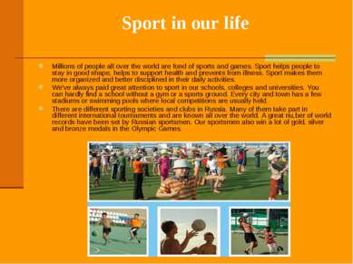 Sport in our life Millions of people all over the world are fond of sports an...