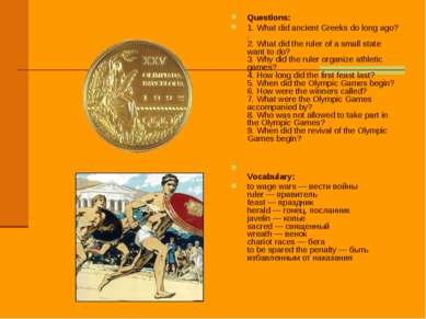 Questions: 1. What did ancient Greeks do long ago? .  2. What did the ruler o...