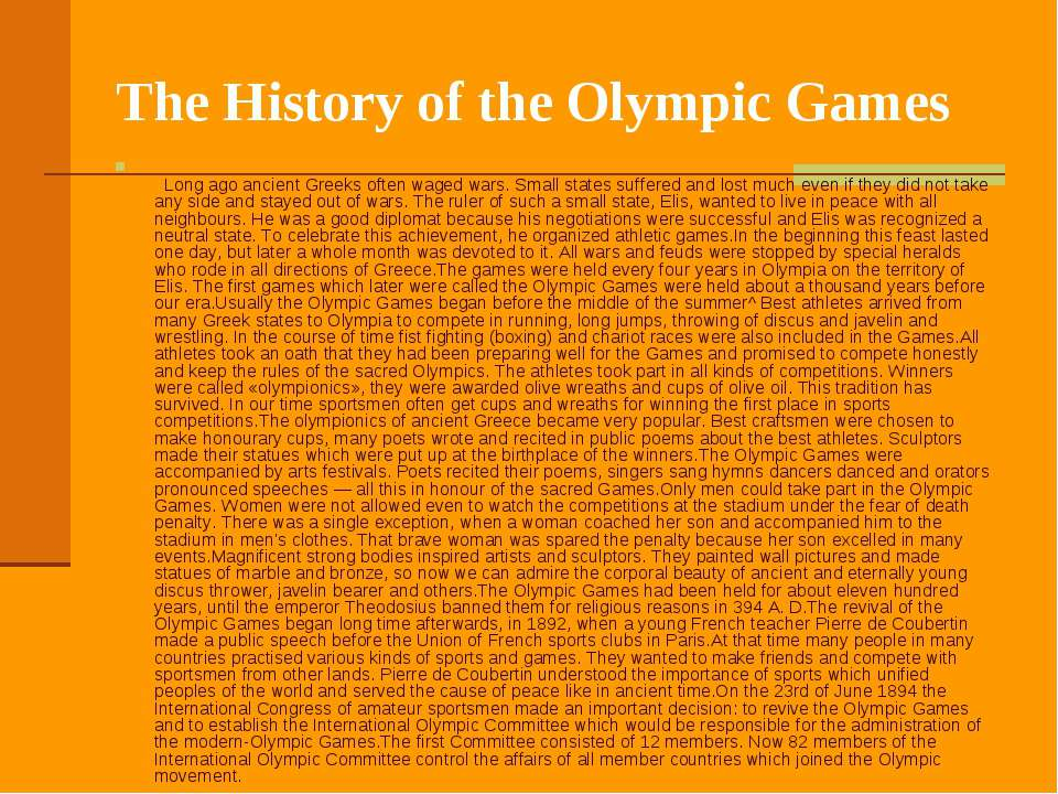 The History of the Olympic Games     Long ago ancient Greeks often waged wars...