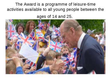 The Award is a programme of leisure-time activities available to all young pe...