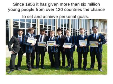 Since 1956 it has given more than six million young people from over 130 coun...