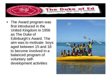 The Award program was first introduced in the United Kingdom in 1956 as The D...