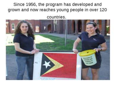 Since 1956, the program has developed and grown and now reaches young people ...