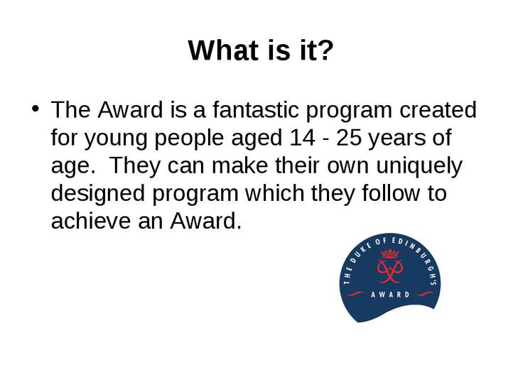 What is it? The Award is a fantastic program created for young people aged ...