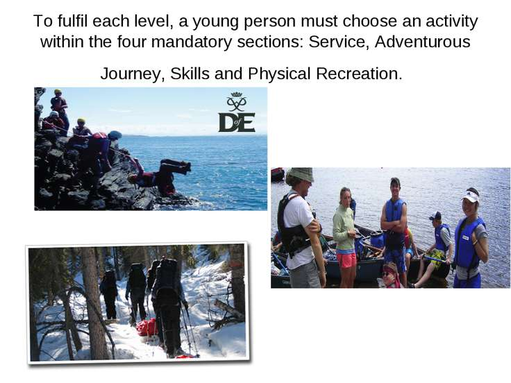 To fulfil each level, a young person must choose an activity within the four ...