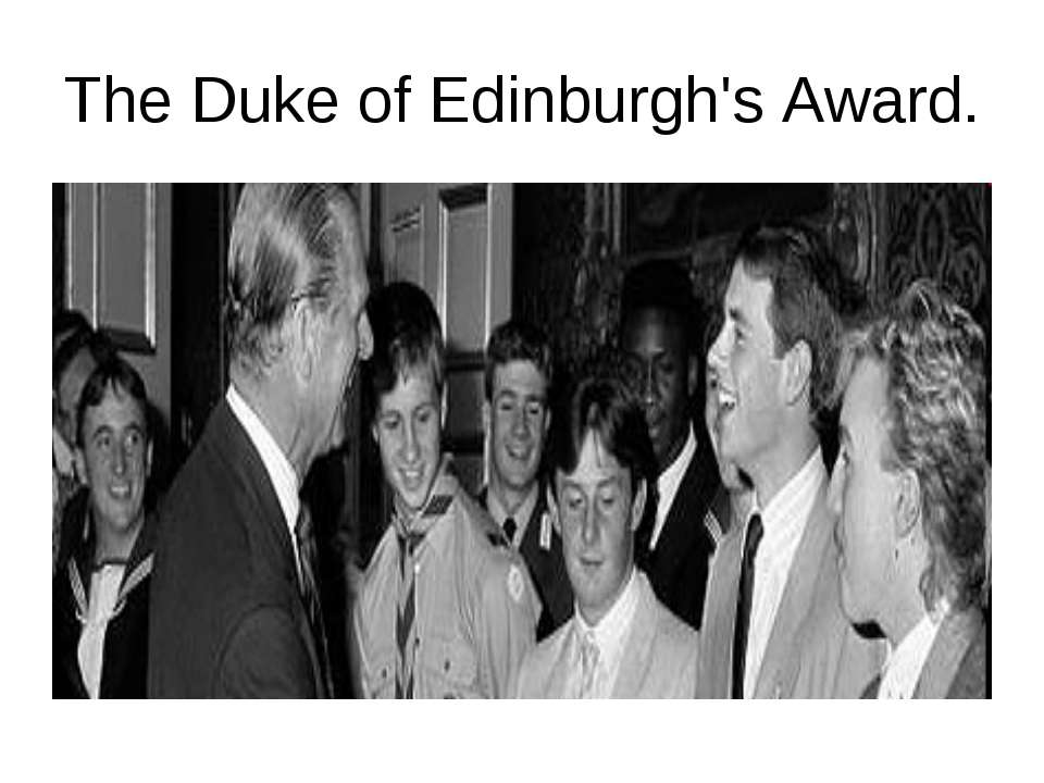 The Duke of Edinburgh's Award.