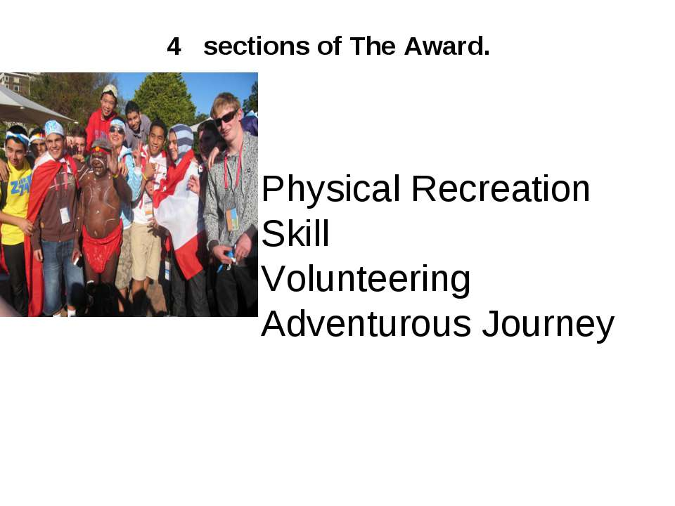 4 sections of The Award.      Physical Recreation Skill Volunteering Adventur...