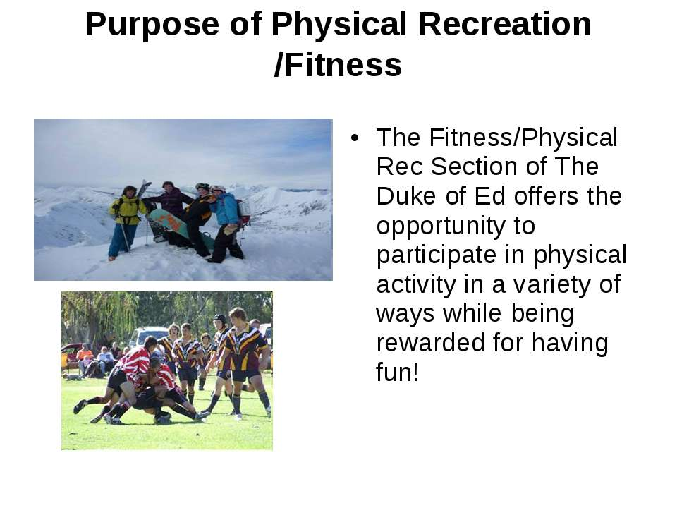 Purpose of Physical Recreation /Fitness The Fitness/Physical Rec Section of T...