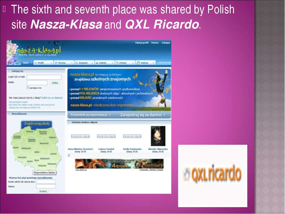 The sixth and seventh place was shared by Polish site Nasza-Klasa and QXL Ric...
