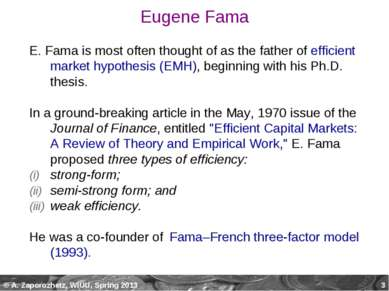 * Eugene Fama E. Fama is most often thought of as the father of efficient mar...