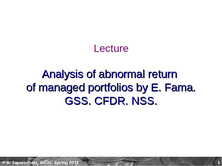 * Lecture Analysis of abnormal return of managed portfolios by E. Fama. GSS. ...