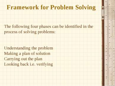 Framework for Problem Solving The following four phases can be identified in ...