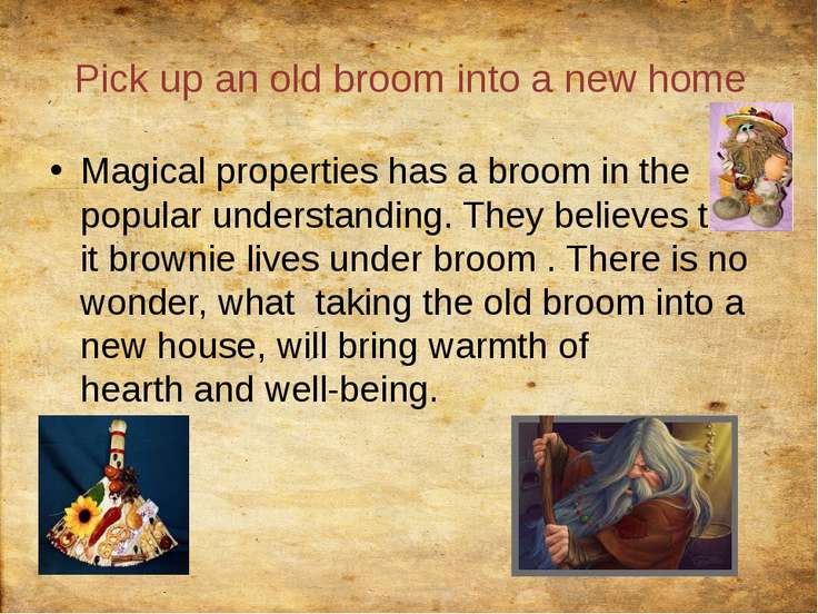Pick upan oldbroominto a new home Magical propertieshas abroom in the po...