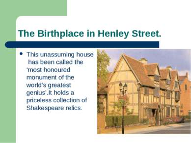 The Birthplace in Henley Street. This unassuming house has been called the 'm...