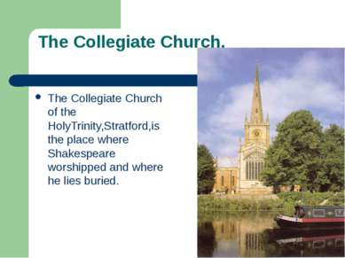 The Collegiate Church. The Collegiate Church of the HolyTrinity,Stratford,is ...