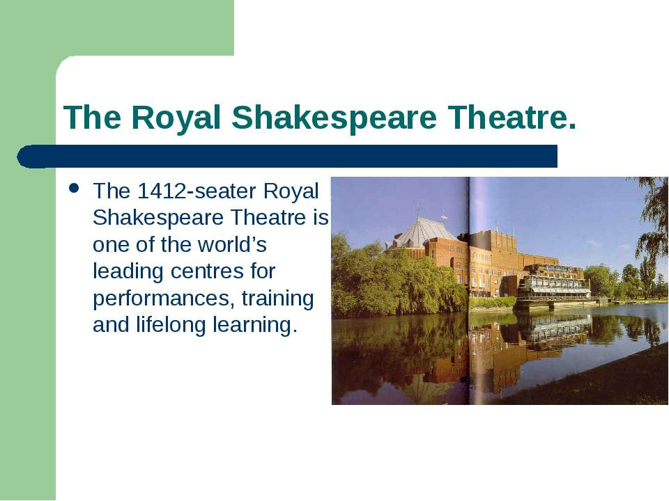 The Royal Shakespeare Theatre. The 1412-seater Royal Shakespeare Theatre is o...
