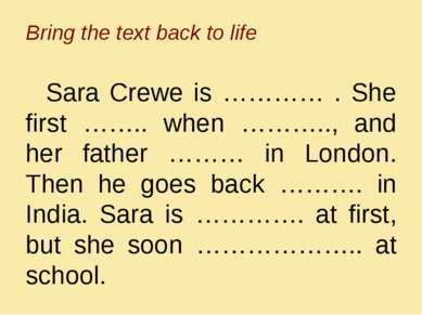 Bring the text back to life Sara Crewe is ………… . She first …….. when ……….., a...