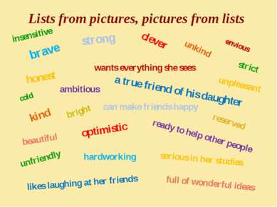 Lists from pictures, pictures from lists brave strong clever honest kind opti...