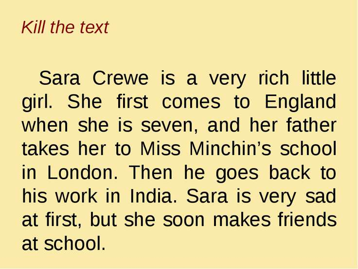 Kill the text Sara Crewe is a very rich little girl. She first comes to Engla...
