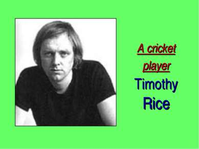 A cricket player Timothy Rice