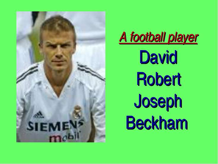A football player David Robert Joseph Beckham