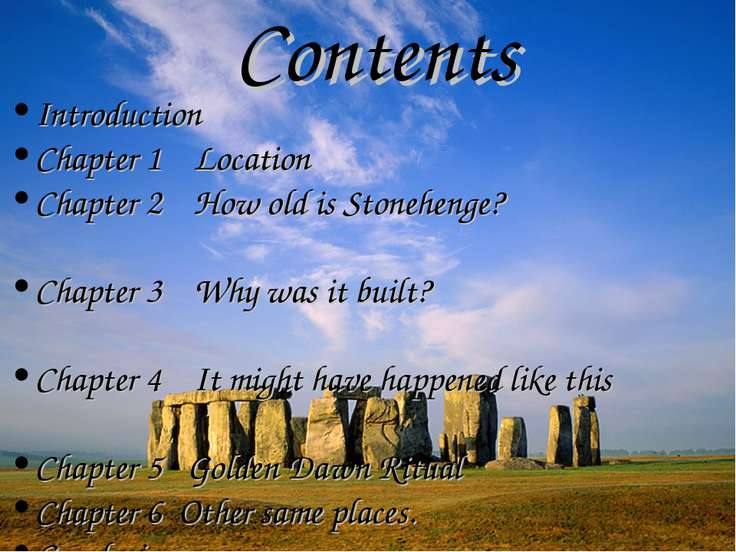 Introduction Chapter 1 Location Chapter 2 How old is Stonehenge? Chapter 3 Wh...