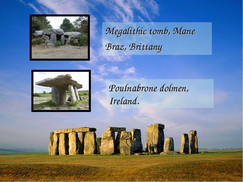 Megalithic tomb, Mane Braz, Brittany Poulnabrone dolmen, Ireland.