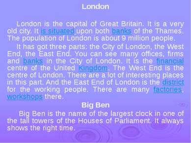 London London is the capital of Great Britain. It is a very old city. It is s...